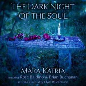 The Dark Night Of The Soul Cover of Loreena McKennitt by Mara Katria (feat. Rose Baldino and Brian Buchanan of House of Hamill)